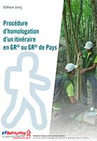 Le guide d'homologation d'un itinéraire en GR ou GR de Pays - édition 2015